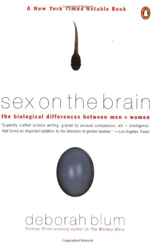 The best books on Science in Society - Sex on the Brain by Deborah Blum