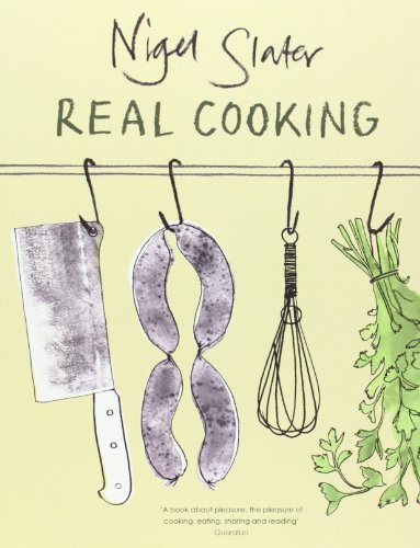 The best books on Food Writing - Real Cooking by Nigel Slater