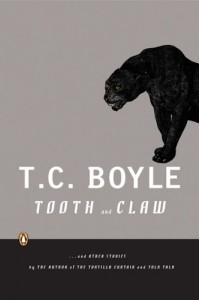 The best books on Man and Nature - Tooth and Claw by TC Boyle