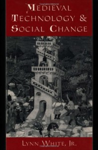 The best books on Technology and Nature - Medieval Technology and Social Change by Lynn White Jr.
