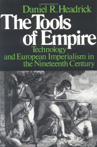 The best books on Technology and Nature - The Tools of Empire by Daniel Headrick