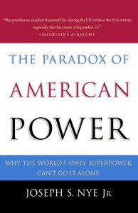The best books on Global Power - The Paradox of American Power by Joseph Nye & Joseph S. Nye