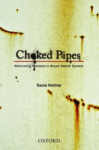 The best books on Reform in Pakistan - Choked Pipes by Sania Nishtar