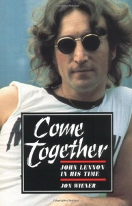 The best books on Protest Songs - Come Together by Jon Wiener