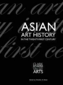 The best books on Asian Women - Asian Art History in the Twenty-First Century by Vishakha Desai & Vishakha N Desai