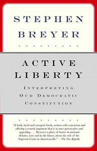 Stephen Breyer on his Intellectual Influences - Active Liberty by Stephen Breyer