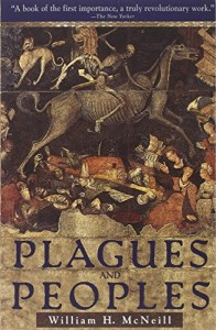The best books on Technology and Nature - Plagues and Peoples by William McNeill