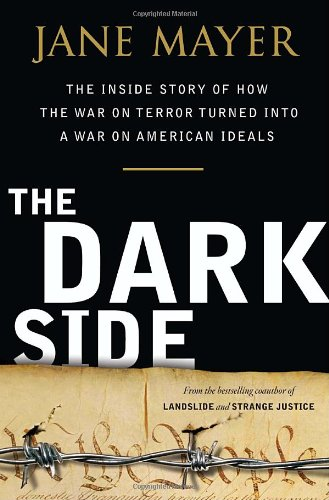 The best books on Al-Qaeda - The Dark Side by Jane Mayer