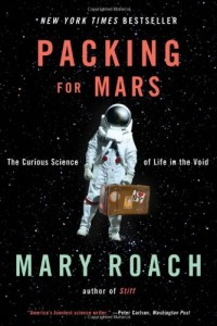 The best books on Science in Society - Packing for Mars by Mary Roach