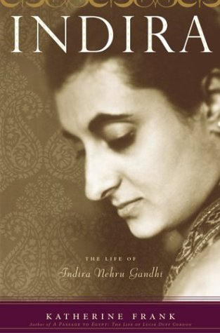 The best books on The Indian Economy - Indira: The Life of Indira Nehru Gandhi by Katherine Frank