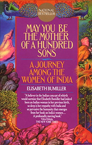 The best books on Asian Women - May You Be the Mother of a Hundred Sons by Elisabeth Bumiller