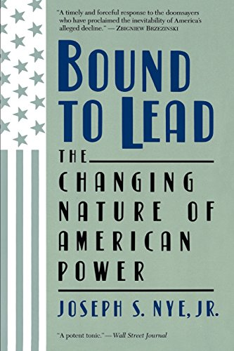 The best books on Global Power - Bound to Lead by Joseph Nye & Joseph S. Nye