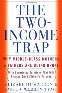 The best books on Progressivism - The Two-Income Trap by Elizabeth Warren and Amelia Tyagi