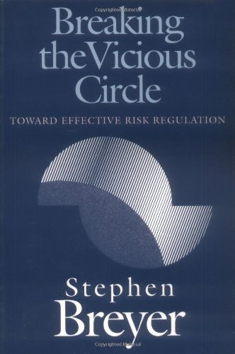 Stephen Breyer on his Intellectual Influences - Breaking the Vicious Circle by Stephen Breyer