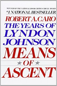 The best books on Change in America - Means of Ascent by Robert Caro