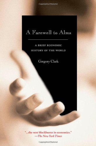 The best books on Breakthroughs in Development - A Farewell to Alms by Gregory Clark