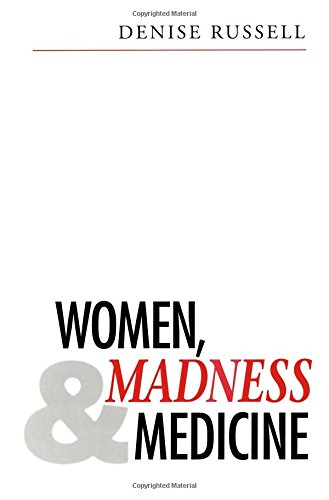The best books on The Sea - Women, Madness and Medicine by Denise Russell