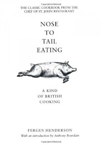 The best books on Food Writing - Nose to Tail Eating: A Kind of British Cooking by Fergus Henderson