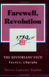 The best books on The History of Food - Farewell, Revolution by Steven Kaplan