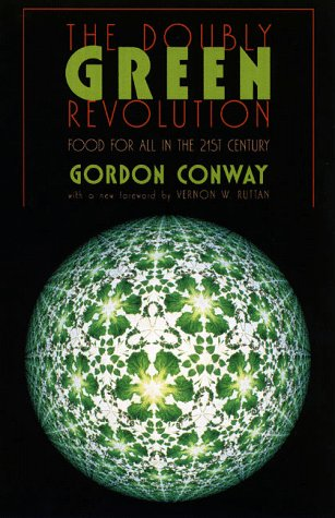 The best books on Breakthroughs in Development - The Doubly Green Revolution by Gordon Conway