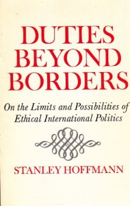 The best books on US Foreign Policy - Duties Beyond Borders by Stanley Hoffmann