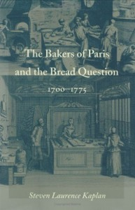The best books on The History of Food - The Bakers of Paris and the Bread Question, 1700-1775 by Steven Kaplan