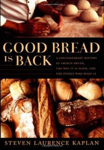 The best books on The History of Food - Good Bread is Back by Steven Kaplan