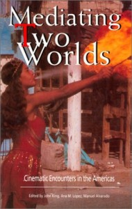 John King recommends the best Latin American Novels - Mediating Two Worlds by John King & John King (editor)