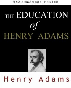 Stephen Breyer on his Intellectual Influences - The Education of Henry Adams by Henry Adams