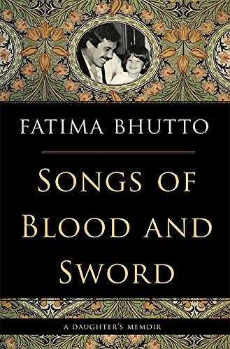 The best books on The Politics of Pakistan - Songs of Blood and Sword by Fatima Bhutto