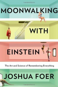 The best books on Memory - Moonwalking with Einstein by Joshua Foer