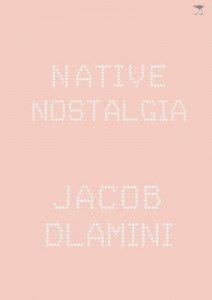 The best books on Identity in South Africa - Native Nostalgia by Jacob Dlamini