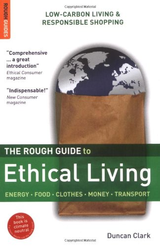 The best books on Climate Change - The Rough Guide to Ethical Living by Duncan Clark