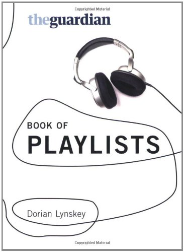 The best books on Protest Songs - The Guardian Book of Playlists by Dorian Lynskey