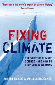 The best books on Climate Change - Fixing Climate by Robert Kunzig and Wallace S Broecker