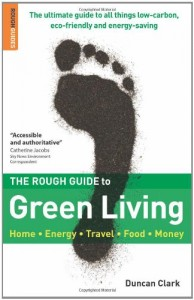 The best books on Climate Change - The Rough Guide to Green Living by Duncan Clark