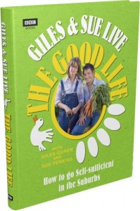 The best books on Food Writing - Giles and Sue Live The Good Life by Giles Coren & Giles Coren and Sue Perkins