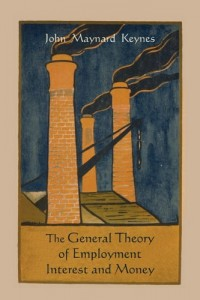 Books that Inspired a Liberal Economist - The General Theory of Employment, Interest and Money by John Maynard Keynes