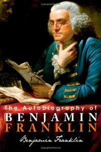 The best books on How to Be Happier - The Autobiography of Benjamin Franklin by Benjamin Franklin