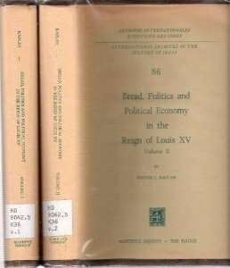 The best books on The History of Food - Bread, Politics and Political Economy in the Reign of Louis XV by Steven Kaplan