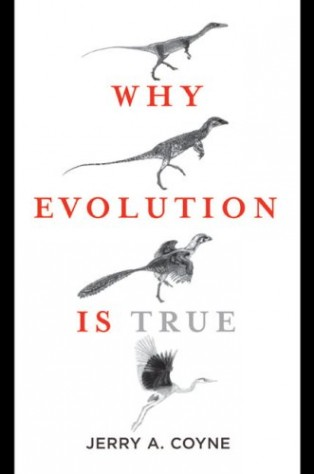 Why Evolution is True by Jerry Coyne