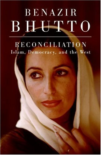 The best books on Reform in Pakistan - Reconciliation by Benazir Bhutto