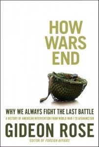 The best books on US Foreign Policy - How Wars End by Gideon Rose