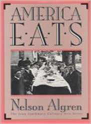 The best books on The History of Food - America Eats by Nelson Algren