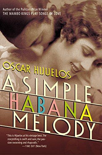The best books on Cuba - A Simple Habana Melody by Oscar Hijuelos