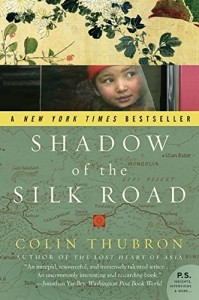 The Best Travel Writing - Shadow of the Silk Road by Colin Thubron