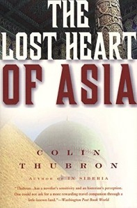 The Best Travel Writing - The Lost Heart of Asia by Colin Thubron