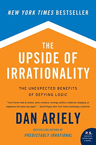 The best books on Behavioural Economics - The Upside of Irrationality by Dan Ariely
