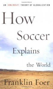 The best books on The Roots of Liberalism - How Soccer Explains the World by Frank Foer & Franklin Foer