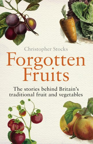 The best books on Gardening - Forgotten Fruits by Christopher Stocks